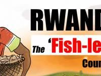 Rwanda, The 'Fish-less' Country?
